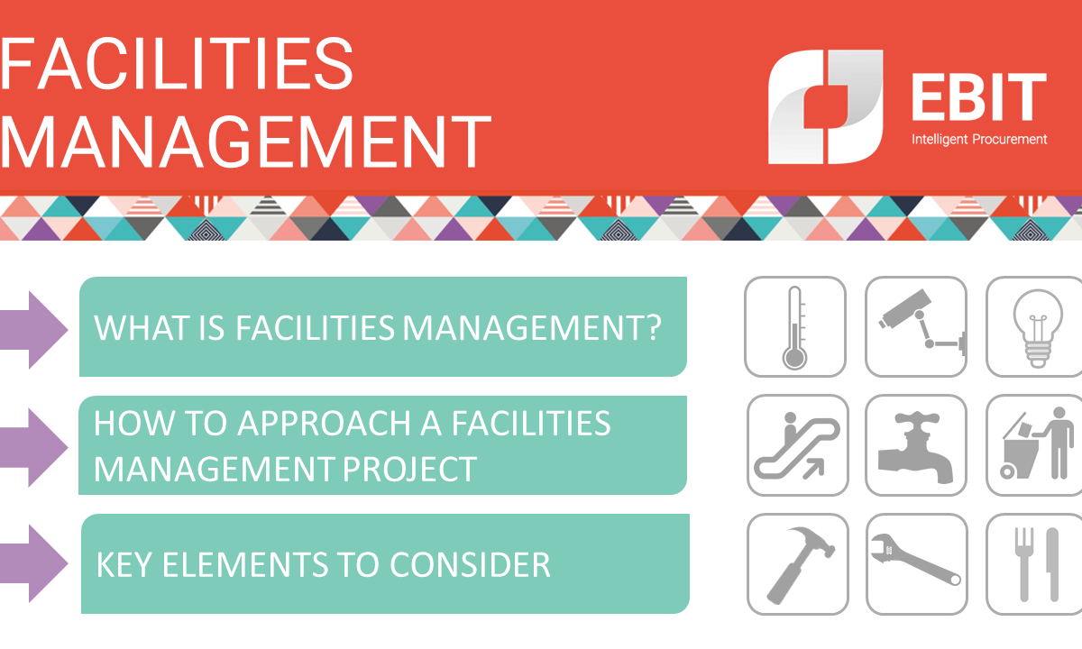 Facilities Management (FM). What is Facilities Management? How to approach a facilities management project. Key elements to consider.